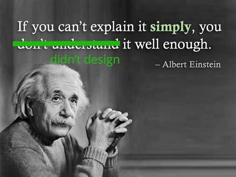 Дизайн недостаточно хорош, если его не объяснить по-простому